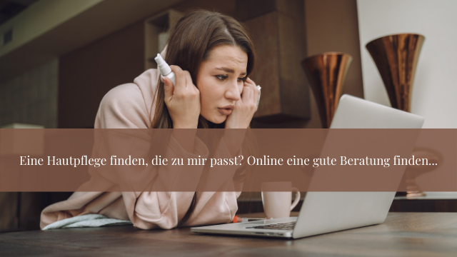 Das virtuelle Kosmetikstudio: Online eine gute Beratung finden.